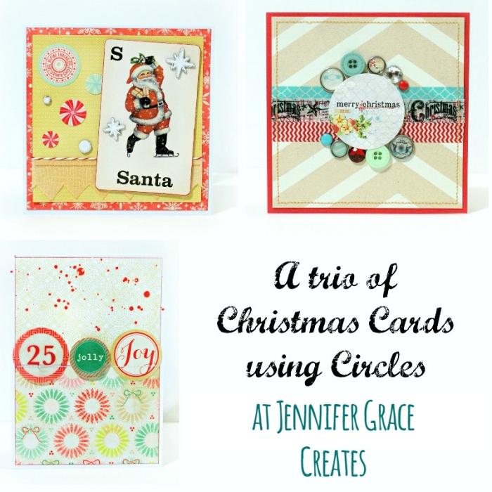 Using Circles On Christmas Cards at Jennifer Grace Creates