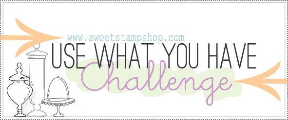 Use What You Have Sweet Stamp Shop Challenge