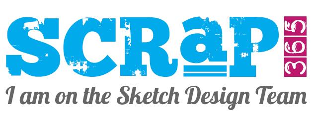 I'm On The SCRAP 365 Sketch Team