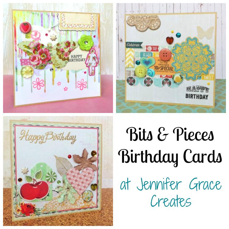 Bits & Pieces Birthday Cards by Jennifer Grace
