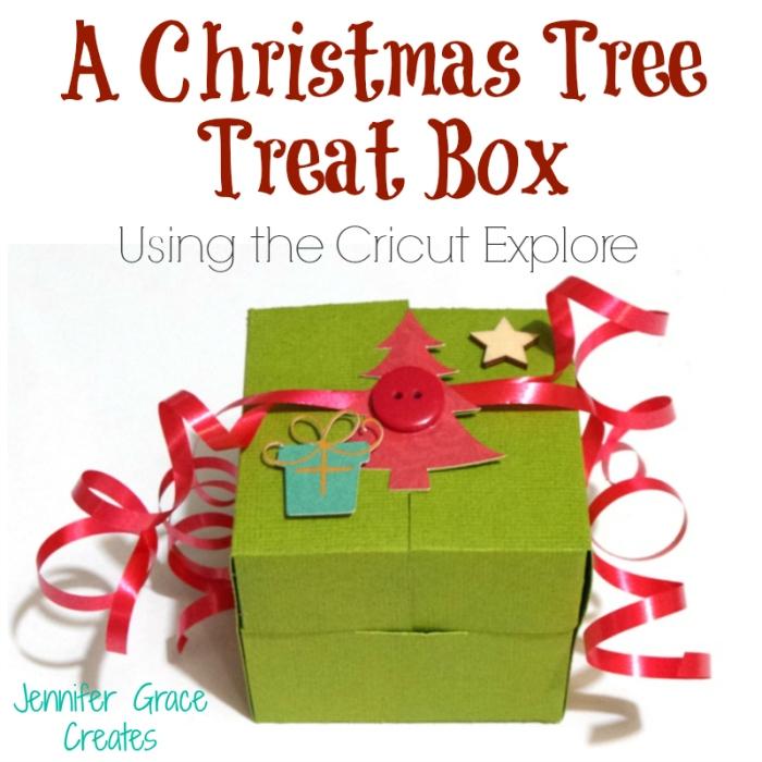 Christmas Tree Treat Box using the Cricut Explore at Jennifer Grace Creates