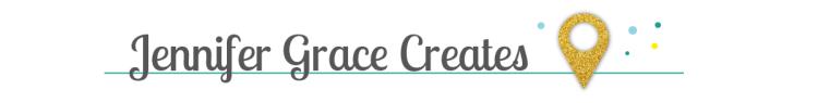 New Blog Header 2015 Jennifer Grace Creates