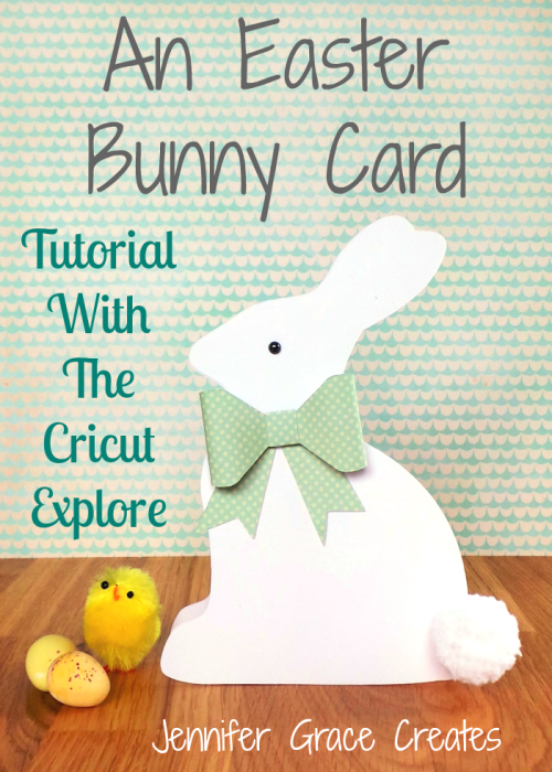 An Easter Bunny Shaped Card Tutorial Using The Cricut Explore