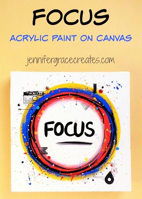 Focus - A Bright, Bold, Mixed-Media Canvas at Jennifer Grace Creates