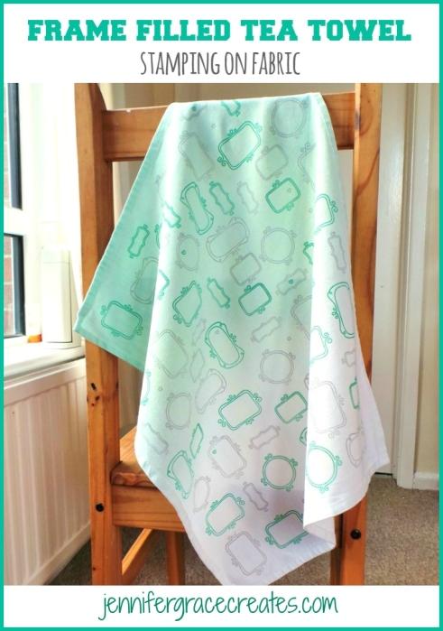 Frame Filled Tea Towel - Stamping On Fabric at Jennifer Grace Creates
