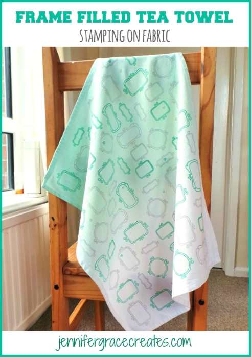 Frame Filled Tea Towel - Stamping On Fabric at Jennifer Grace Creates