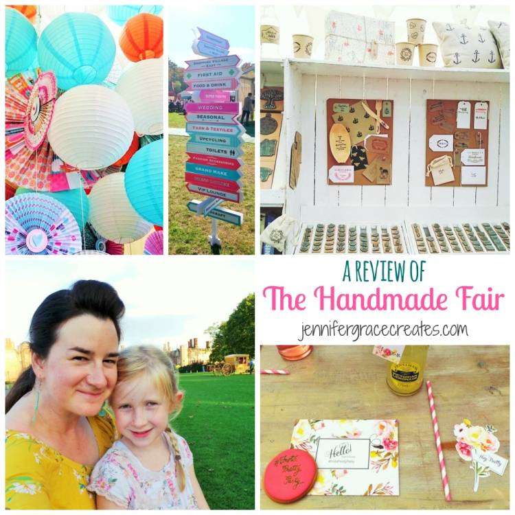 A Review Of The Handmade Fair at Jennifer Grace Creates