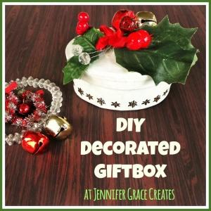 DIY Decorated Gift Box at Jennifer Grace Creates