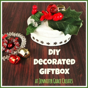 DIY Decorated Gift Box at Jennifer Grace Creates