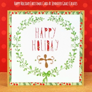 Happy Holiday Christmas Card at Jennifer Grace Creates