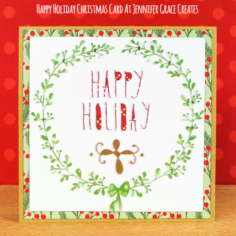 Happy Holiday Christmas Card at Jennifer Grace Creates