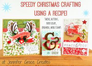 Speedy Christmas Crafting Using A Recipe at Jennifer Grace Creates