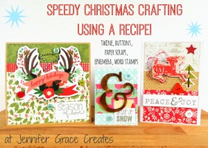 Speedy Christmas Crafting Using A Recipe at Jennifer Grace Creates